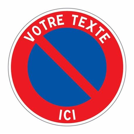 Panneau Interdiction De Stationner Avec Texte Personnalise Direct Signaletique