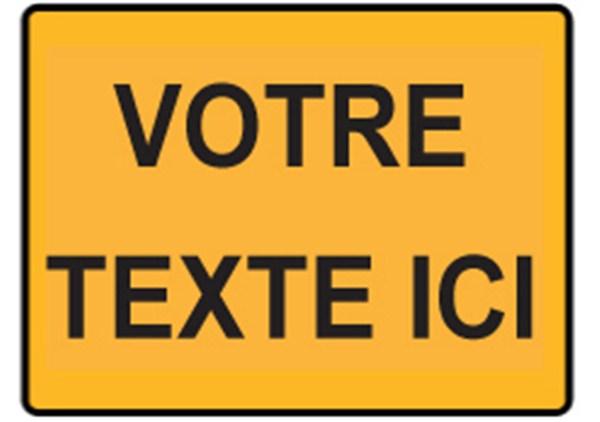 Panneau chantier avec texte personnalis type kc direct signal tique - Panneau de signalisation personnalise ...