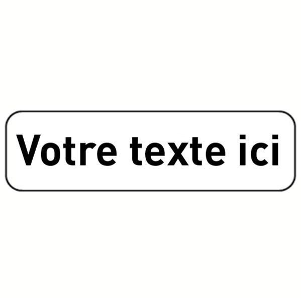 Panonceau texte personnalis 1 ligne direct signal tique - Panneau de signalisation personnalise ...
