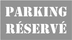 Pochoir Parking  Réservé H 600 x L 900 mm