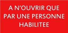 Etiquette A n´ouvrir que par une personne habilitée - CH1