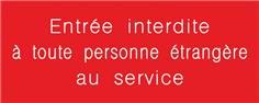 Signalétique gravée Entrée interdite à toute personne étrangère au service - Gamme Couleur