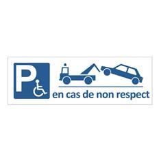Panneau de Parking Réservé aux Handicapés avec mise en fourrière - H 150 x L 450 mm - Alu dibond 2 mm