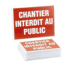 Signalisation Chantier Interdit au Public