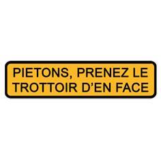 Panneau Piétons, prenez le trottoir d´en face - H 300 x L 1000 mm
