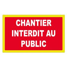 Panneau interdiction Chantier interdit au public avec liseré jaune fluorescent - 330 x 200 mm