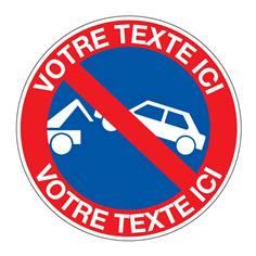 Panneau Zone de Stationnement Interdit - Texte perso