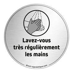 Plaque en aluminium brossé Lavez-vous très régulièrement les mains - Ø 83 mm