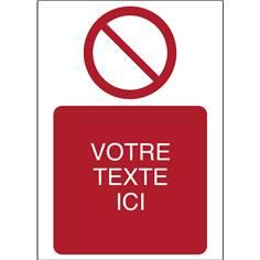 Panneaux de sécurité personnalisés avec texte et pictogramme Interdiction ISO 7010