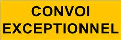 Panneau Convoi Exceptionnel sur 2 lignes